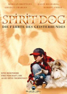 Spirit Dog   Die F�hrte des Geisterhundes Morgan Brittany, David Richards, Gregory Charles, Jon Paul Nicoll, Robert Frier, Marcus Waterman, Martin Landau, Martin Balsam, David Arkenstone, Martin F. Goldman, Michael Spence, Ron Arrowsmith, Bryce Button, Di