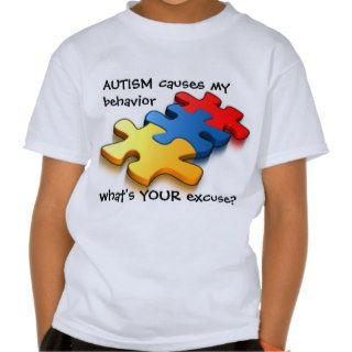 Autism Awareness Kids Behavior Excuse Tee Shirts