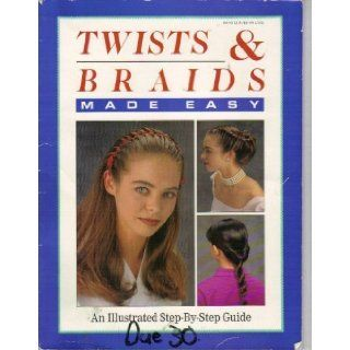 Twists & Braids Made Easy an Illustrated Step by step Guide Mary Beth Janssen Fleischman 9780785307105 Books