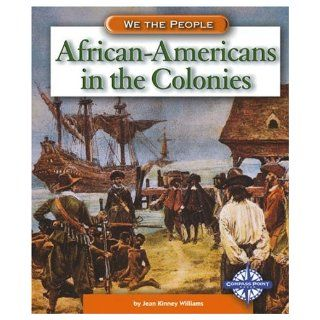 African Americans in the Colonies (We the People Exploration and Colonization) Jean K. Williams 9780756503031 Books