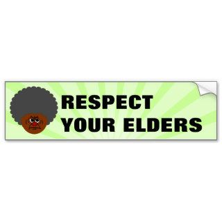 Senior Citizen Stern Warning Respect Your Elders Bumper Sticker