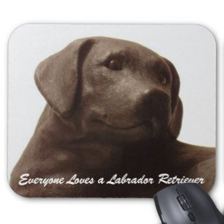 Everyone Loves a Labrador Retriever Mousepad