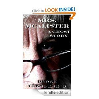 Mrs. McAlister A Ghost Story eBook Derek Clendening Kindle Store