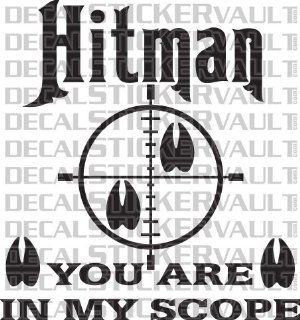 Hitman You Are In My Scope Deer Elk Moose Hunting Decal Sticker Window Decal Hunter Bowhunter Bowhunting Sports & Outdoors