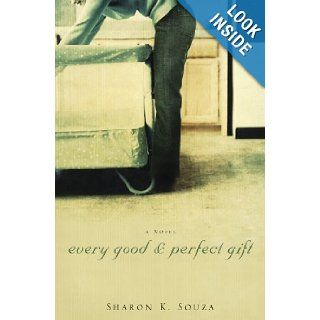 Every Good and Perfect Gift A Novel Sharon K Souza Books