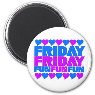 Friday Fun Fun Fun Refrigerator Magnets