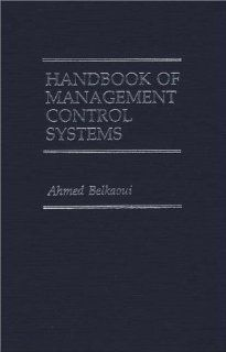 Handbook of Management Control Systems Ahmed Riahi Belkaoui 9780899301785 Books