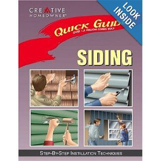 Quick Guide Siding Step by Step Installation Techniques David Toht, Editors of Creative Homeowner 9781880029404 Books