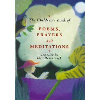 The Children's Book of Poems, Prayers and Meditations Elizabeth Attenborough 9781901881851 Books