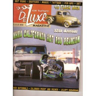 Car Kulture Deluxe Magazine (Hot Rods*Kustoms*Music*Tattoos*Pin Up*Art (Issue # 10) Books