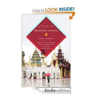 Burmese Lessons A true love story eBook Karen Connelly Kindle Store