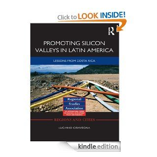 Promoting Silicon Valleys in Latin America Lessons from Costa Rica (Regions and Cities)   Kindle edition by Luciano Ciravegna. Business & Money Kindle eBooks @ .