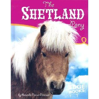 The Shetland Pony (Horses) Amanda Parise Peterson 9780736843744 Books