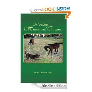 I Love Horses and Tractors Stories and adventures from a city girl becoming a country girl eBook Jo Ann Salness Byars Kindle Store