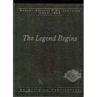 The Legend Begins Harley Davidson Motorcycles 1903 1969 Sharon Bach, Ken Ostermann Books