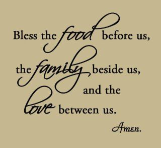 Bless the Food Before Us, the Family Beside Us, and the Love Between Us Wall Decals Vinyl Wall Art Quotes Home Decor   Wall Decor Stickers