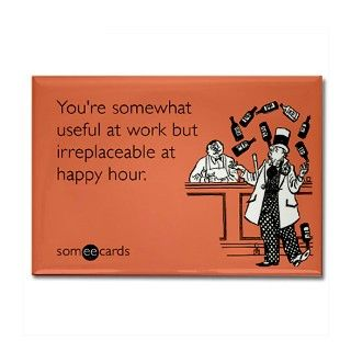 Happy Hour Rectangle Magnet by someecards