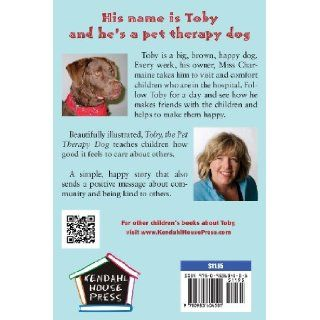 Toby, the Pet Therapy Dog, and His Hospital Friends (A CHILDREN'S DOG STORY) Charmaine Hammond 9780983604501 Books