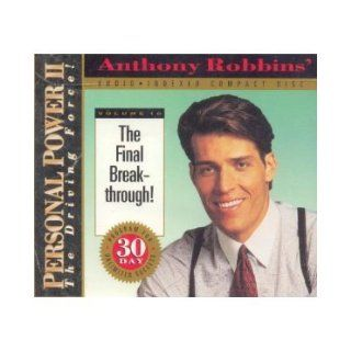 The Final Break through (Anthony Robbins' Personal Power II, The Driving Force, Volume 10) Anthony Robbins Books
