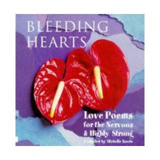 Bleeding Hearts Love Poems For The Nervous & Highly Strung Michelle Lovrie 9781854105356 Books