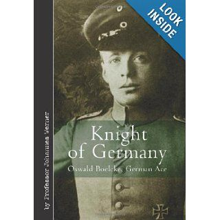 KNIGHT OF GERMANY Oswald Boelcke German Ace Johannes Werner Books