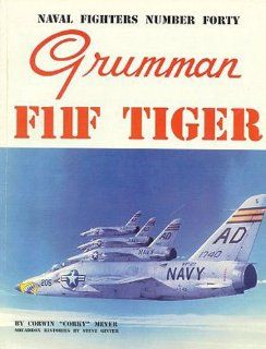 Naval Fighters Number Forty Grumman F11F Tiger (9780942612400) Corky Meyer, Corwin Meyer, Ginter Steve, Steve Ginter, Corwin Meyer, Steve Ginter Books