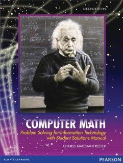 Computer Math Problem Solving for Information Technology with Student Solutions Manual (2nd Edition) Charles Marchant Reeder 9780558813741 Books