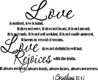 28''W x 23''H 1 Corinthians 134 7 Love is patient, love is kind. It does not envy, it does not boast, it is not proud. It is not rude, it is not self seeking, it is not easily angered, it keeps no record of wrongs. Love does not delight in