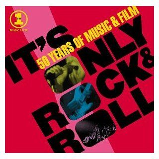 It's Only Rock & Roll 50 Years of Music and Film Music