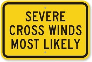 "Severe Cross Winds Most Likely, Diamond Grade Reflective Aluminum Sign, 18"" x 12"""