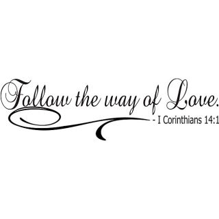 Follow The Way Of Love Bible Verse Vinyl Wall Art Quote