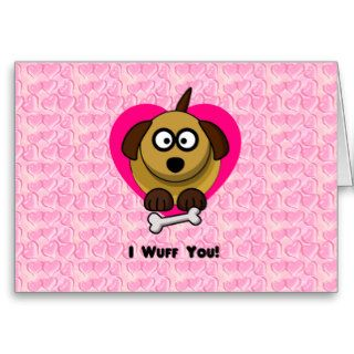 Valentines Puppy Love   I Wuff You Greeting Card