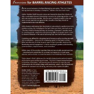 The First 51 Barrel Racing Exercises to Develop a Champion (Volume 2) Heather A. Smith 9780692205464 Books