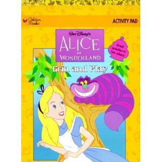 Walt Disney's Alice in Wonderland Grin and Play Activity Pad Great Activities in Fun Colors Disney Enterprises, Golden Books, Walt Disney, G Design 9780307093226  Children's Books