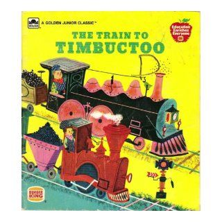 The Train to Timbuctoo (1951) a Golden Book margaret wise brown, art seiden Books