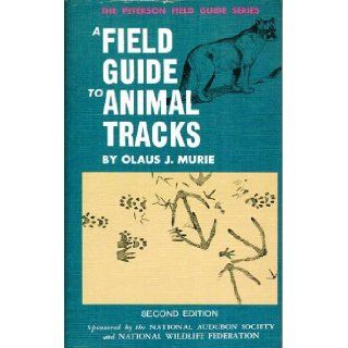 A Field Guide to Animal Tracks The Peterson Field Guide Series 2nd Edition Olaus J. Murie Books
