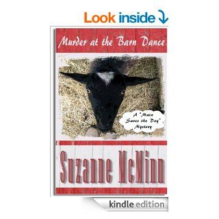 "Murder at the Barn Dance A ""Maia Saves the Day"" Mystery eBook Suzanne McMinn Kindle Store"