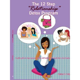 "The 12 Step ""Relationship"" Detox Program (A girl's guide to help regroup, rethink, and rediscover herself after a bad break up) Keisha Craig 9781425973803 Books"