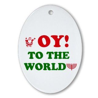 Oy to the World Ornament Oval Oval Ornament   Decorative Hanging Ornaments