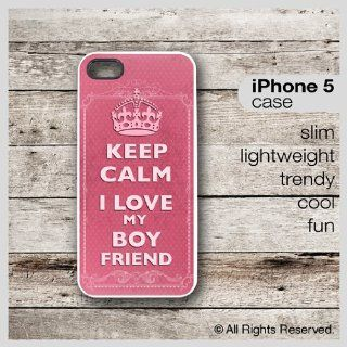 iPhone 5 Case Keep Calm I Love My Boyfriend des2   Slim Lightweight Trendy Case (SLIM iPhone 5 White Case) Cell Phones & Accessories