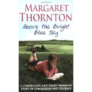 Above The Bright Blue Sky Margaret Thornton 9780749082949 Books