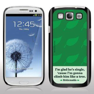 "Samsung Galaxy S3 Case   Bridesmaids   Movie Quote   ""I'm glad he's single""   Black Protective Hard Case Cell Phones & Accessories"