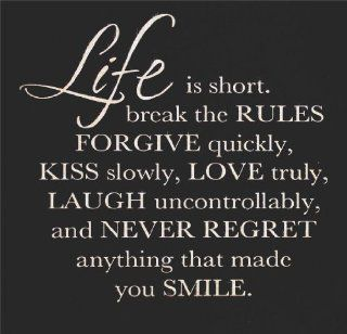Decals & Stickers  Life Is Short Break The Rules Forgive Quickly Kiss Slowly Love Truly Laugh Uncontrollably And Never Regret Anything That Made You Smile.   Life Inspirational Happiness Quote Living Room Bedroom Kitchen Home Decor Picture Art Image P