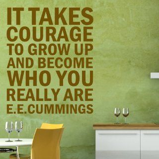 It Takes Courage to Grow Up and Become Who You Really Are   E.E.Cummings American Poet Inspirational Poetry Wall Quotes Vinyl Decal (Brown, Small)   Wall Decor Stickers