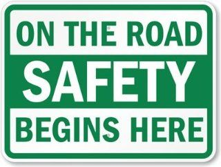 "On The Road Safety Begins Here, Heavy Duty Aluminum Sign, 80 mil, 24"" x 18"""