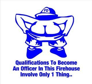 "Firefighter Decals Qualifications to Become an Officer in this Firehouse Involve Only One ThingButtcrack Officer Decal Sticker Laptop, Notebook, Window, Car, Bumper, EtcStickers 5.5""x6""""in. in BLUE Exterior Window Sticker with"