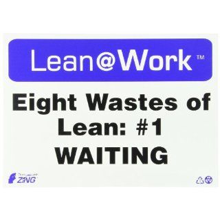 "Zing Lean Processes Sign, Header ""Lean at Work"", ""Eight Wastes Waiting"", 14"" Width x 10"" Length, Recycled Plastic, Black/Blue/White (Pack of 1) Industrial Warning Signs"