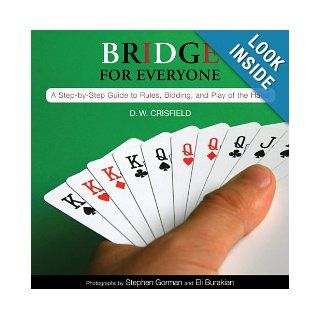 Knack Bridge for Everyone A Step by Step Guide to Rules, Bidding, and Play of the Hand (Knack Make It easy) D. W. Crisfield, Eli Burakian, Stephen Gorman 9781599216157 Books