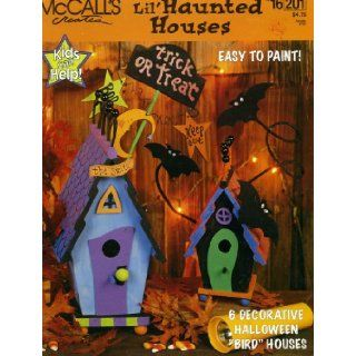 "Lil' Haunted Houses 6 Decorative Halloween ""Bird"" Houses (McCall's Creates, No. 16201) craft designer Brent Pallas Books"