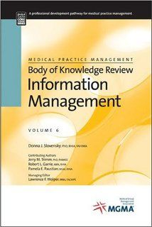Medical Practice Management Body of Knowledge Review Information Management (Core Learning Series Level1) 9781568292380 Medicine & Health Science Books @